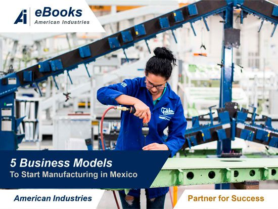 5-business-models-to-start-manufacturing-in-Mexico-1